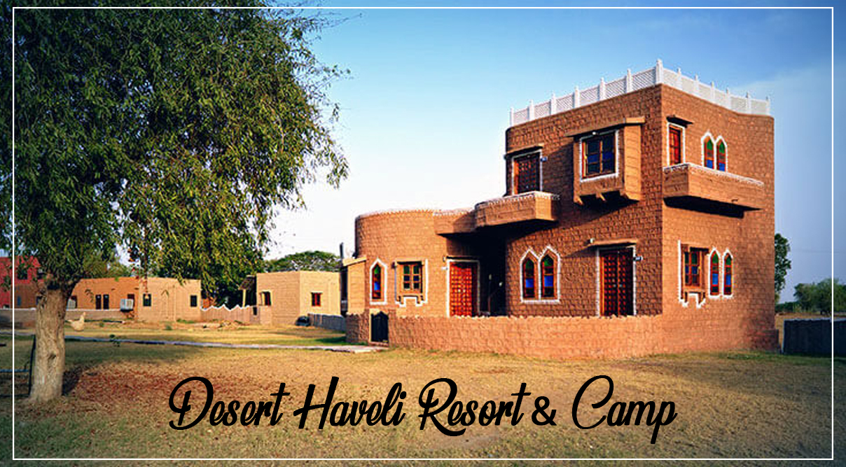Enjoy a Regal Stay With Desert Haveli Resort and Camp – While Travelling to Jodhpur
